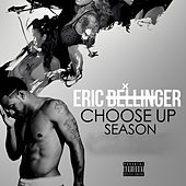 Choose Up Season by Eric Bellinger