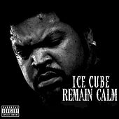 Remain Calm von Ice Cube
