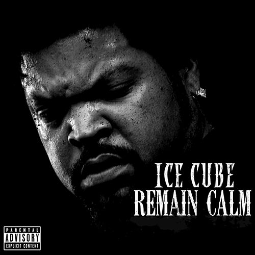 Play & Download Remain Calm by Ice Cube | Napster