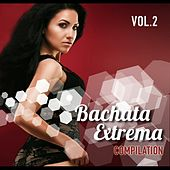 Bachata Extrema Compilation, Vol. 2 - EP by Various Artists