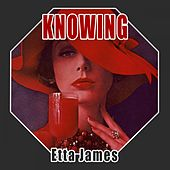 Knowing by Etta James