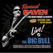 Play & Download Live At the Big Bull by Reverend Raven | Napster