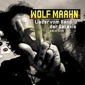 Play & Download Lieder vom Rand der Galaxis (Solo Live) by Wolf Maahn | Napster