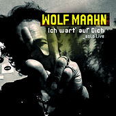 Play & Download Ich wart' auf Dich - Solo Live by Wolf Maahn | Napster