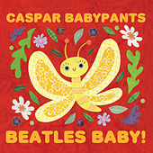Play & Download Beatles Baby! by Caspar Babypants | Napster