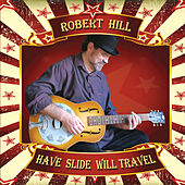 Play & Download Have Slide Will Travel by Robert Hill | Napster