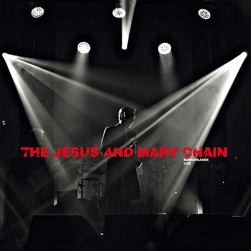 Psychocandy - Barrowlands Live by The Jesus and Mary Chain