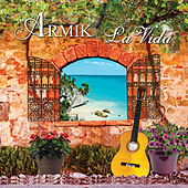 Play & Download La Vida by Armik | Napster