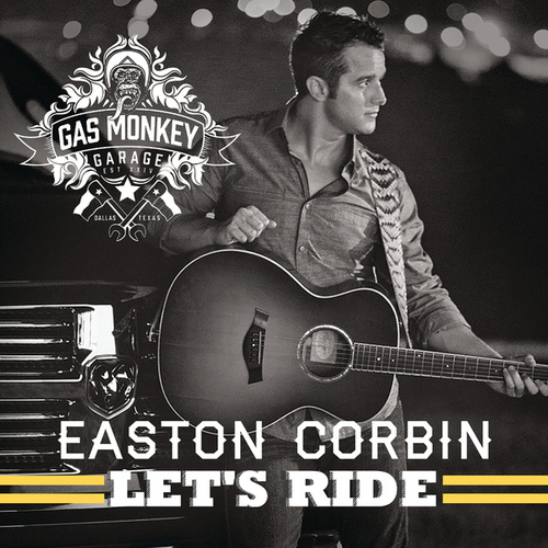 Let's Ride by Easton Corbin