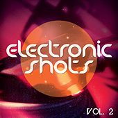 Electronic Shots, Vol. 2 (Deep and Electro House Shots) by Various Artists