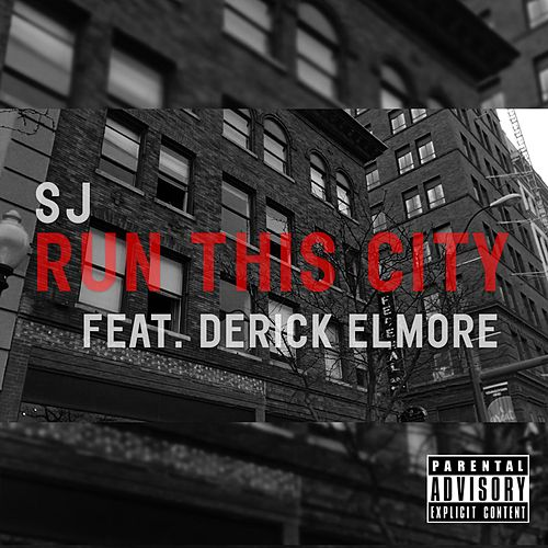 Play & Download Run This City (feat. Derick Elmore) by SJ | Napster