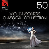Play & Download 50 Violin Songs: Classical Collection by Various Artists | Napster