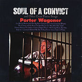 Play & Download Soul of a Convict (Digital Backfill) by Porter Wagoner | Napster
