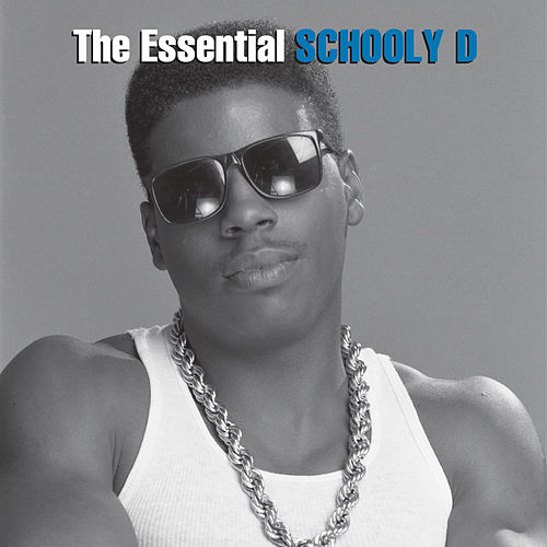 The Essential Schoolly D by Schoolly D