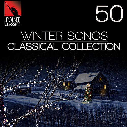 50 Winter Songs: Classical Collection by Various Artists