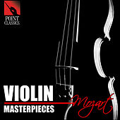 Mozart: Violin Masterpieces by Various Artists