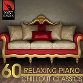 60 Relaxing Piano Chillout Classics by Various Artists