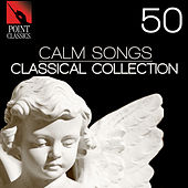 Play & Download 50 Calm Songs: Classical Collection by Various Artists | Napster