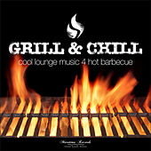 Grill & Chill - Cool Lounge Music 4 Hot Barbecue by Various Artists