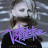 Play & Download Wasted Tears by Victoria Celestine | Napster