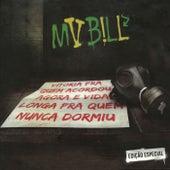 Play & Download Vitória pra Quem Acordou Agora e Vida Longa pra Quem Nunca Dormiu (Edição Especial) by MV Bill | Napster
