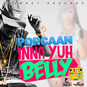 Play & Download Inna Yuh Belly - Single by Popcaan | Napster