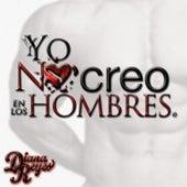 Play & Download Yo No Creo en los Hombres by Diana Reyes | Napster