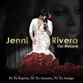 Play & Download Ni Tu Esposa Ni Tu Amante Ni Tu Amiga by Jenni Rivera | Napster