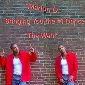 Play & Download The Wah by Marlon D | Napster