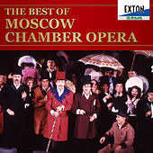 The Best of Moscow Chamber Opera von Moscow Chamber Opera Theater Orchestra