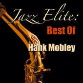 Jazz Elite: Best Of Hank Mobley von Hank Mobley