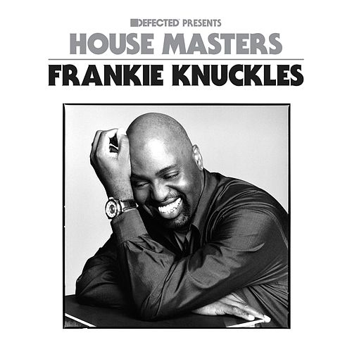 Play & Download Defected Presents House Masters - Frankie Knuckles Mixtape by Frankie Knuckles | Napster