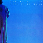 Play & Download Live In Chicago by Distrito 14 | Napster