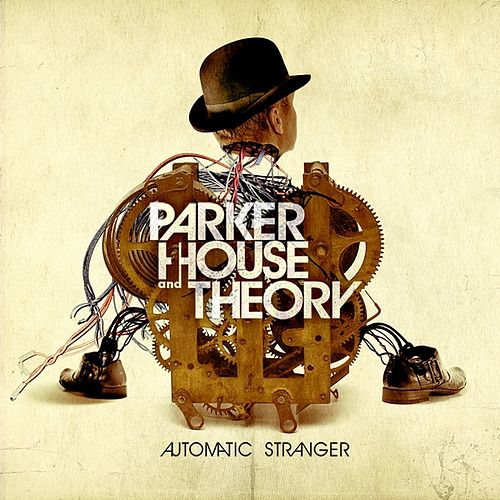 Play & Download Automatic Stranger by Parker House and Theory   Napster