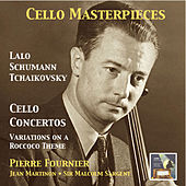 Cello Masterpieces: Pierre Fournier Plays Lalo, Schumann & Tchaikovsky (Remastered 2015) by Pierre Fournier