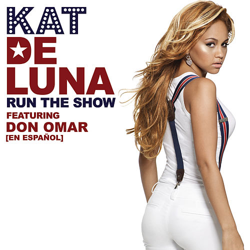 Play & Download Run The Show featuring Don Omar [en Espanol] by Kat DeLuna | Napster