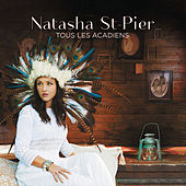 Play & Download Tous les Acadiens by Natasha St-Pier | Napster