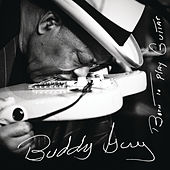 Play & Download Born To Play Guitar by Buddy Guy | Napster