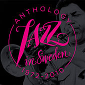Play & Download Jazz in Sweden – Anthology 1972-2010 by Various Artists | Napster