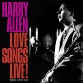 Love Songs Live! by Harry Allen