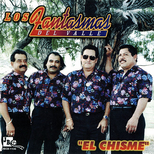 Play & Download El Chisme by Los Fantasmas Del Valle | Napster