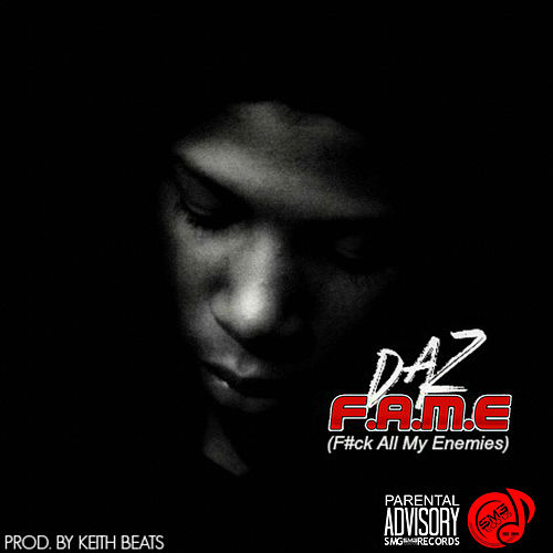 F.A.M.E. (Fuck All My Enemies) by Daz Dillinger