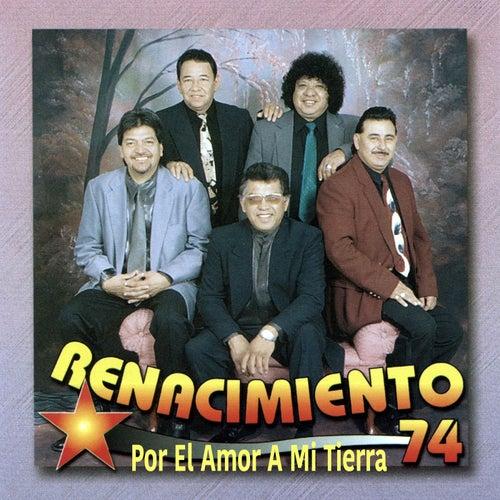 Play & Download Por el Amor a Mi Tierra by Renacimiento 74 | Napster