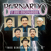 Play & Download Tres Generaciones, Vol. II by Bernardo y sus Compadres | Napster