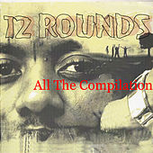 All the Compilation by 12 Rounds