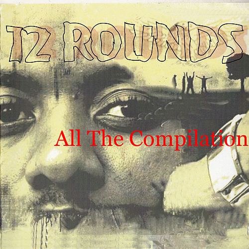 Play & Download All the Compilation by 12 Rounds | Napster