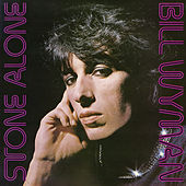 Play & Download Stone Alone by Bill Wyman | Napster