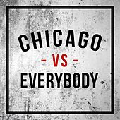 Chicago -vs- Everybody, Vol. 1 by Various Artists