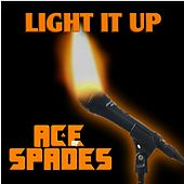 Play & Download Light It Up by Ace of Spades | Napster