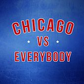 Play & Download Chicago -vs- Everybody, Vol. 4 by Various Artists | Napster